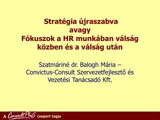 Stratégia újraszabva  avagy  Fókuszok a HR munkában válság közben és a válság után