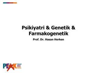 Psikiyatri & Genetik & Farmakogenetik