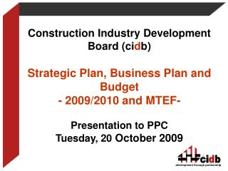 Construction Industry Development Board (ci d b) Strategic Plan, Business Plan and Budget