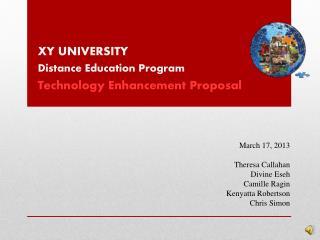 XY UNIVERSITY Distance Education Program Technology  Enhancement Proposal