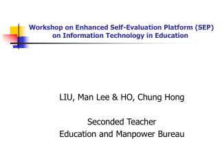 Workshop on Enhanced Self-Evaluation Platform (SEP) on Information Technology in Education