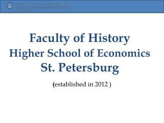 Faculty of History  Higher School of Economics  St. Petersburg