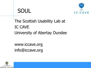 The Scottish Usability Lab at IC CAVE University of Abertay Dundee iccave info@iccave