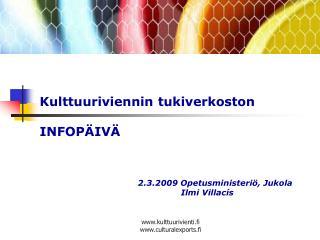 2.3.2009 Opetusministeriö, Jukola     Ilmi Villacís