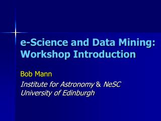 e-Science and Data Mining: Workshop Introduction