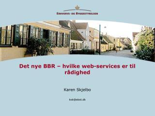 Det nye BBR � hvilke web-services er til r�dighed