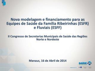 Criação das Equipes Saúde da Família para Populações Ribeirinhas