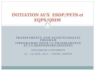INITIATION AUX  ESDP/PETS et EQPS/QSDS