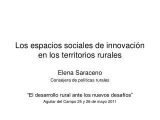 Los espacios sociales de innovación  en los territorios rurales