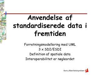 Anvendelse af standardiserede data i fremtiden