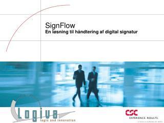 SignFlow En løsning til håndtering af digital signatur