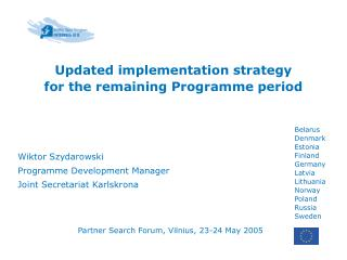 Updated implementation strategy         for the remaining Programme period
