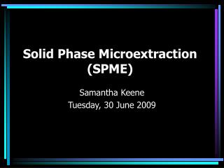 Solid Phase Microextraction SPME