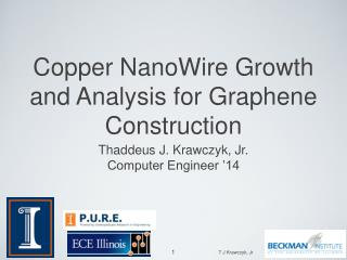 Copper NanoWire Growth and Analysis for Graphene Construction
