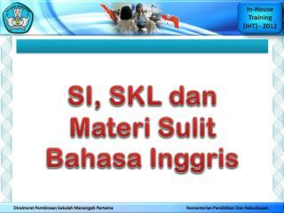 SI, SKL  dan Materi Sulit Bahasa Inggris