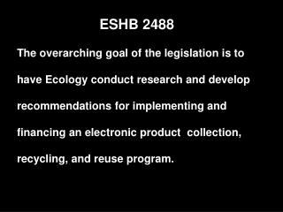 The overarching goal of the legislation is to  have Ecology conduct research and develop