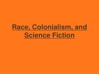 Race, Colonialism, and Science Fiction
