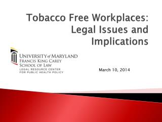 Tobacco Free Workplaces: Legal Issues and Implications