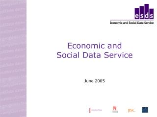 Economic and  Social Data Service June  2005