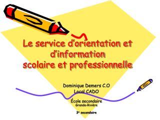 Le service d'orientation et d'information  scolaire et professionnelle