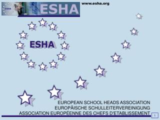 EUROPEAN SCHOOL HEADS ASSOCIATION EUROP�ISCHE SCHULLEITERVEREINIGUNG