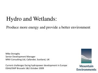 Hydro and Wetlands:  Produce more energy and provide a better environment