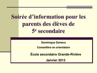 Soirée d'information pour les parents des élèves de  5 e  secondaire