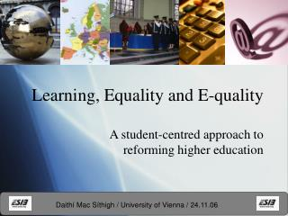 Learning, Equality and E-quality