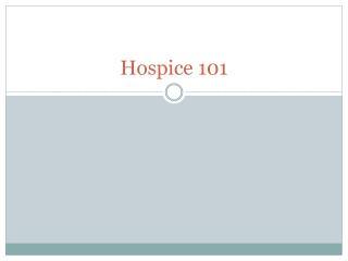 Hospice 101