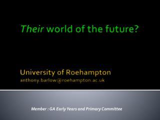 Their  world of the future? University of  Roehampton anthony.barlow@roehampton.ac.uk