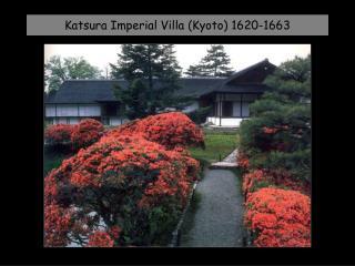 Katsura Imperial Villa (Kyoto) 1620-1663