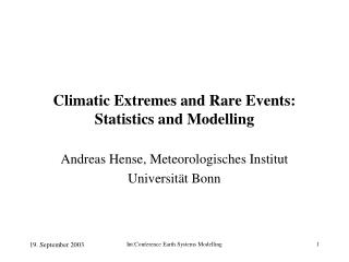 Climatic Extremes and Rare Events: Statistics and Modelling