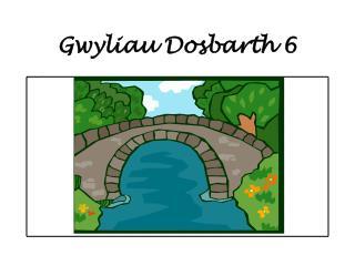 Gwyliau Dosbarth 6