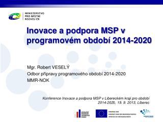 Inovace a podpora MSP v programovém období 2014-2020