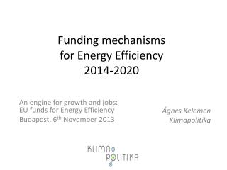 F unding mechanisms  for Energy Efficiency  2014-2020