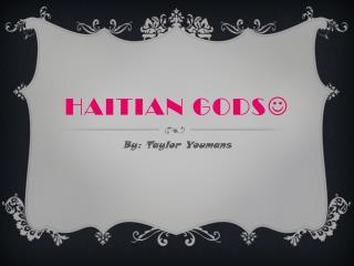 Haitian Gods 