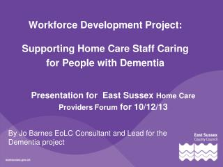 Workforce Development Project:  Supporting Home Care Staff Caring for People with Dementia