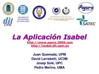 La Aplicación Isabel agora-2000 isabel.dit.upm.es