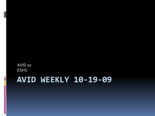 AVID Weekly 10-19-09