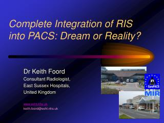 Complete Integration of RIS into PACS: Dream or Reality?