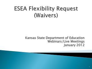 ESEA Flexibility Request (Waivers)