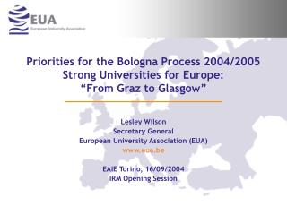 Lesley Wilson Secretary General European University Association (EUA)  eua.be