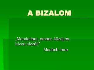 A BIZALOM