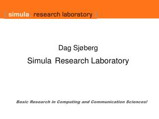 Dag Sj�berg Simula Research Laboratory