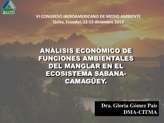 AN�LISIS ECON�MICO  DE  FUNCIONES AMBIENTALES DEL  MANGLAR EN EL ECOSISTEMA  SABANA-CAMAG�EY.