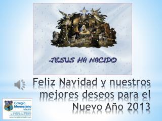 Feliz Navidad y nuestros mejores deseos para el Nuevo Año 2013