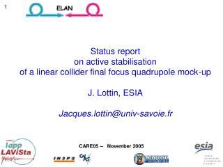 Status report  on active stabilisation  of a linear collider final focus quadrupole mock-up