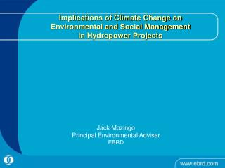 Implications of Climate Change on  Environmental and Social Management  in Hydropower Projects