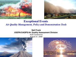 Exceptional Events  Air Quality Management, Policy and Demonstration Tools Neil Frank