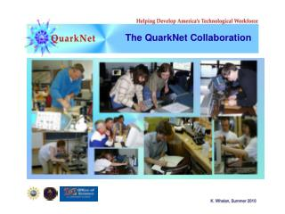 The QuarkNet Collaboration